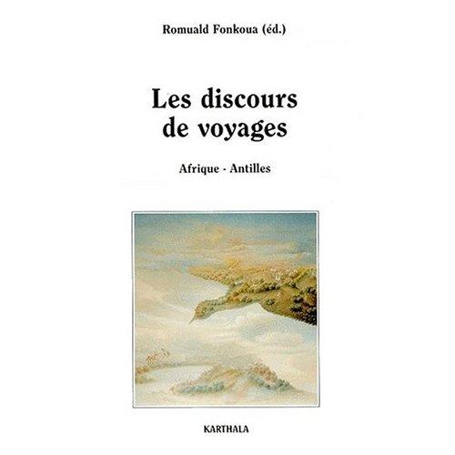 DISCOURS DE VOYAGES. AFRIQUE-ANTILLES