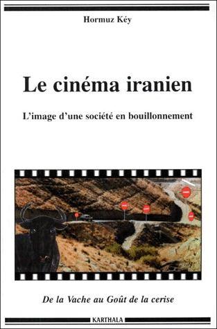 CINEMA IRANIEN. L'IMAGE D'UNE SOCIETE EN BOUILLONNEMENT