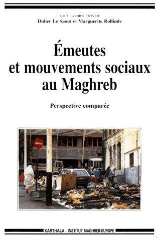 EMEUTES ET MOUVEMENTS SOCIAUX AU MAGHREB. PERSPECTIVE COMPAREE