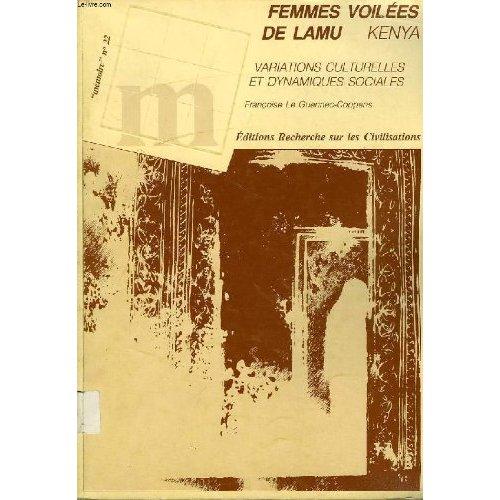 FEMMES VOILEES DE LAMU - KENYA - VARIATIONS CULTURELLES ET DYNAMIQUES SOCIALES