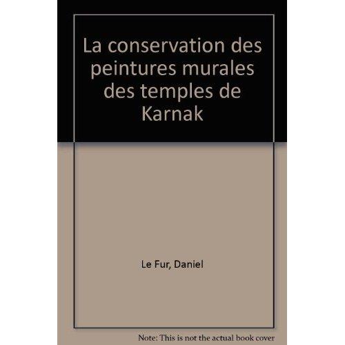 LA CONSERVATION DES PEINTURES MURALES DES TEMPLES DE KARNAK