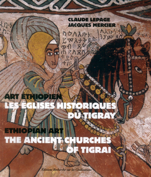 LES EGLISES HISTORIQUES DU TIGRAY ART ETHIOPIEN - ETHIOPIAN ART - THE ANCIENT CHURCHES OF TIGRAI