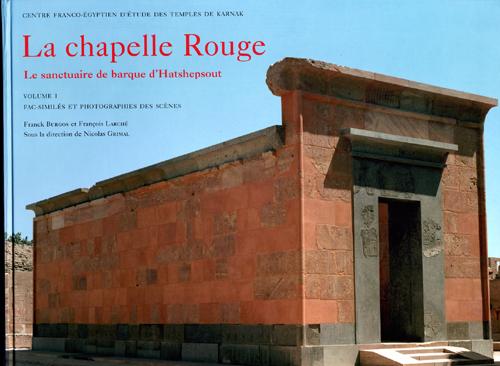 LA CHAPELLE ROUGE VOLUME I LE SANCTUAIRE DE BARQUE D'HATSHEPSOUT - FAC-SIMILES ET PHOTOGRAPHIES DES