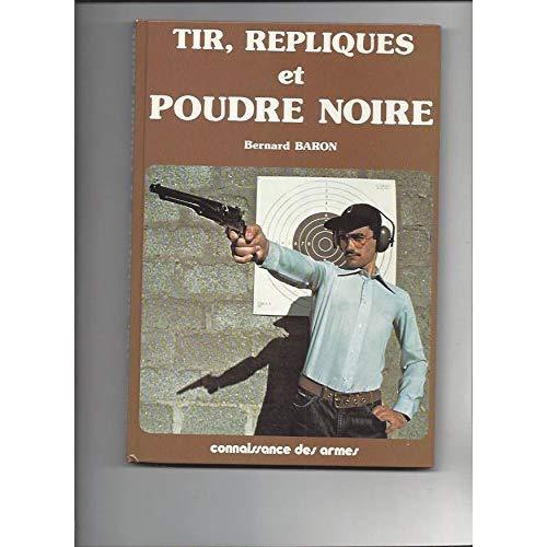 TIR, REPLIQUES ET POUDRE NOIR