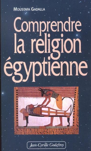 COMPRENDRE LA RELIGION EGYPTIENNE