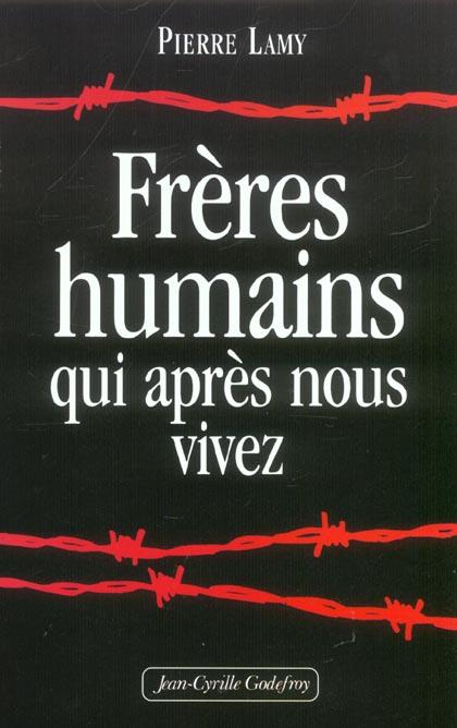FRERES HUMAINS QUI APRES NOUS VIVEZ