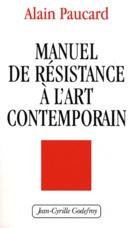 MANUEL DE RESISTANCE A L'ART CONTEMPORAIN