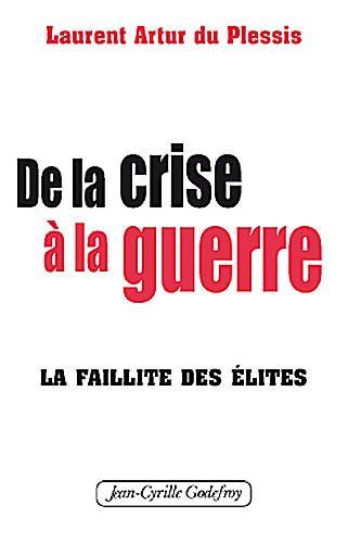 DE LA CRISE A LA GUERRE LA FAILLITE DES ELITES
