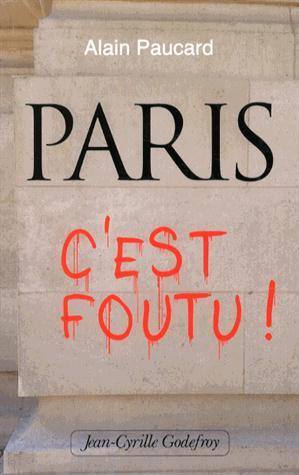 PARIS C'EST FOUTU !