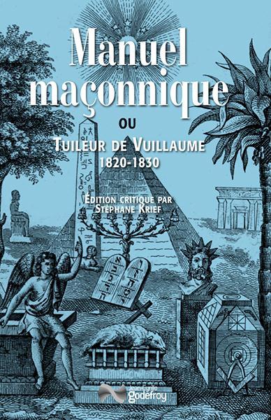 MANUEL MACONNIQUE OU TUILEUR DE VUILLAUME