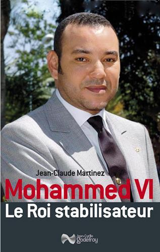 MOHAMMED VI, LE ROI STABILISATEUR