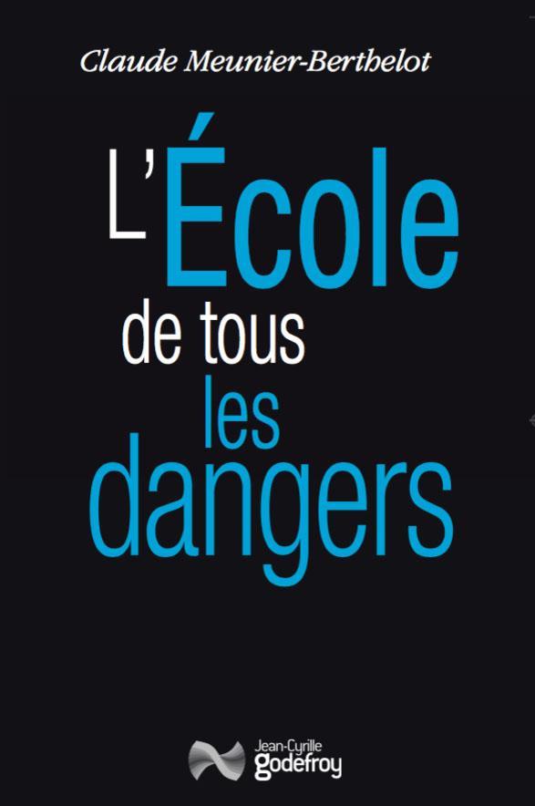 L'ECOLE DE TOUS LES DANGERS