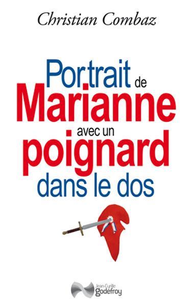 PORTRAIT DE MARIANNE AVEC UN POIGNARD DANS LE DOS