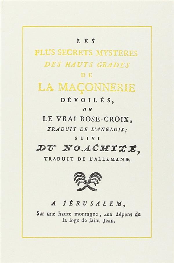 PLUS SECRETS MYSTERES DES HAUTS GRADES DE LA MACONNERIE (LES)