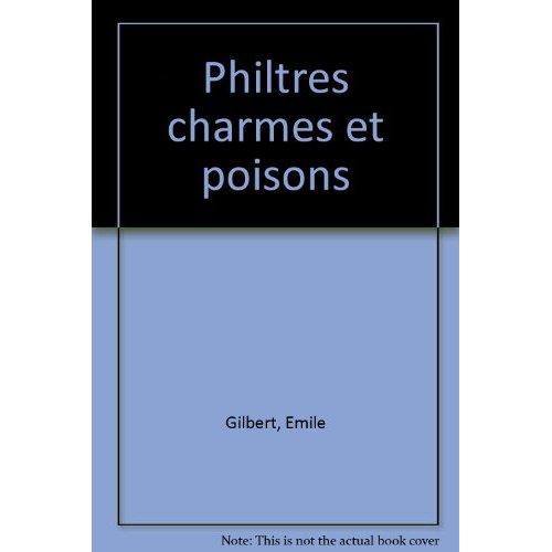 PHILTRES CHARMES ET POISONS