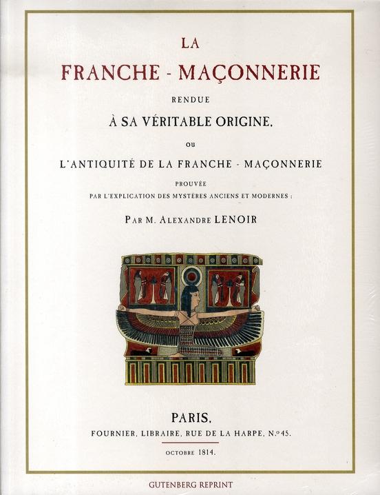 FRANCHE-MACONNERIE RENDUE A SA VERITABLE ORIGINE (LA) AVEC FASCICULE