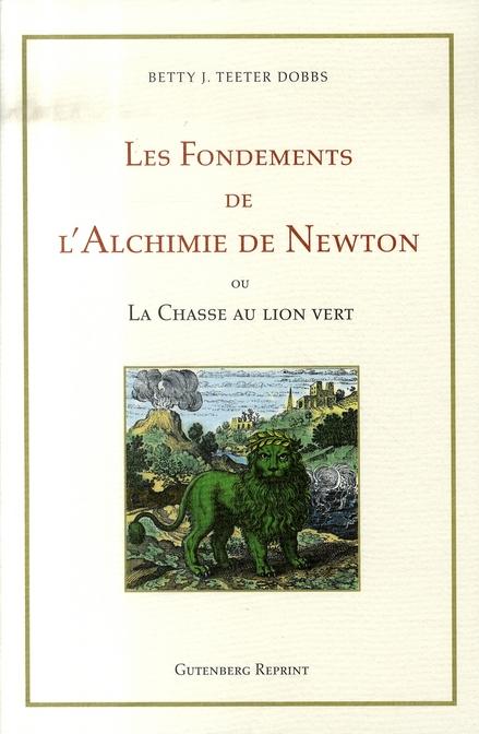 FONDEMENTS DE L'ALCHIMIE DE NEWTON (LES)