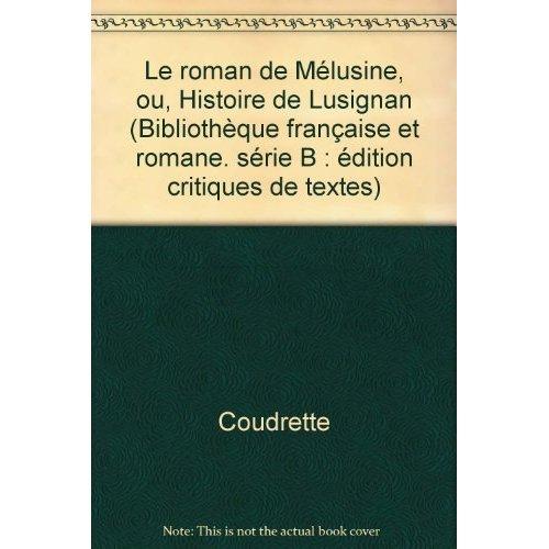 LE ROMAN DE MELUSINE OU HISTOIRE DE LUSIGNAN
