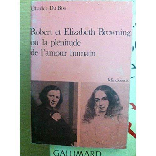 ROBERT ET ELISABETH BROWNING OU LA PLENITUDE DE L'AMOUR HUMAIN