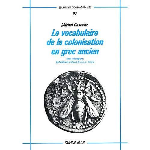 VOCABULAIRE DE LA COLONISATION EN GREC ANCIEN (LE)