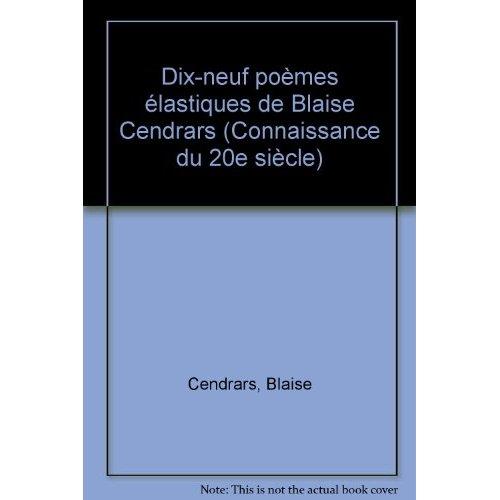 """""""DIX-NEUF POEMES ELASTIQUES"""" DE BLAISE CENDRARS..."""