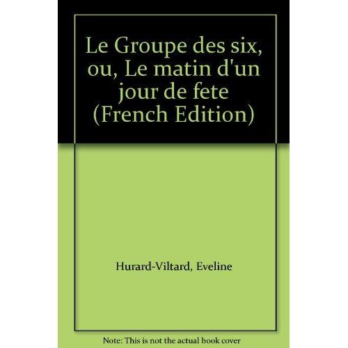 GROUPE DES SIX OU LE MATIN D'UN JOUR DE FETE