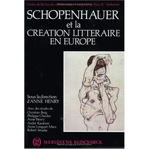 SCHOPENHAUER ET LA CREATION LITTERAIRE EN EUROPE