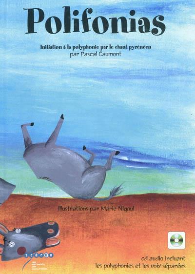 POLIFONIAS - INITIATION A LA POLYPHONIE PAR LE CHANT PYRENEEN - LANGUE OCCITANE