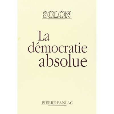 LA DEMOCRATIE ABSOLUE