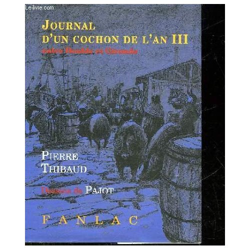 JOURNAL D'UN COCHON DE L'AN III ENTRE DOUBLE ET GIRONDE