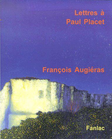 LETTRES A PAUL PLACET