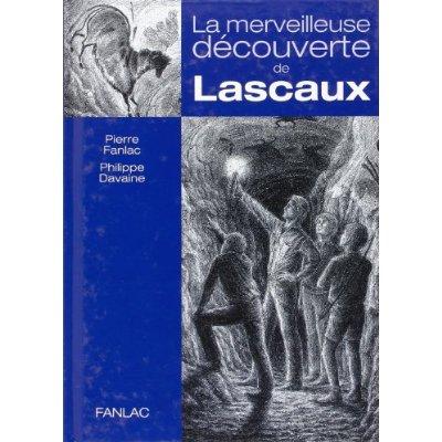 LA MERVEILLEUSE DECOUVERTE DE LASCAUX