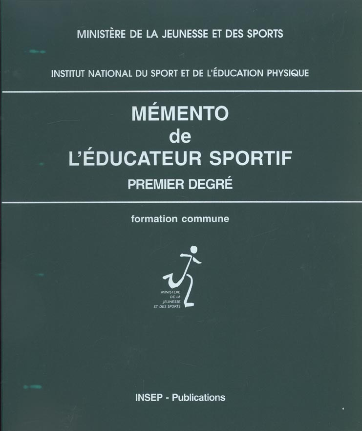 MEMENTO DE L'EDUCATEUR SPORTIF, PREMIER DEGRE FORMATION COMMUNE, 1996