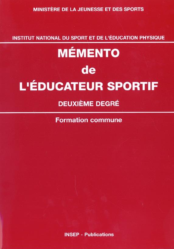 MEMENTO DE L'EDUCATEUR SPORTIF, 2E DEGRE FORMATION COMMUNE