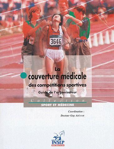 LA COUVERTURE MEDICALE DES COMPETITIONS SPORTIVES GUIDE DE L'ORGANISATEUR