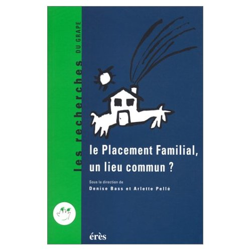 PLACEMENT FAMILIAL UN LIEU COMMUN ? (LE )