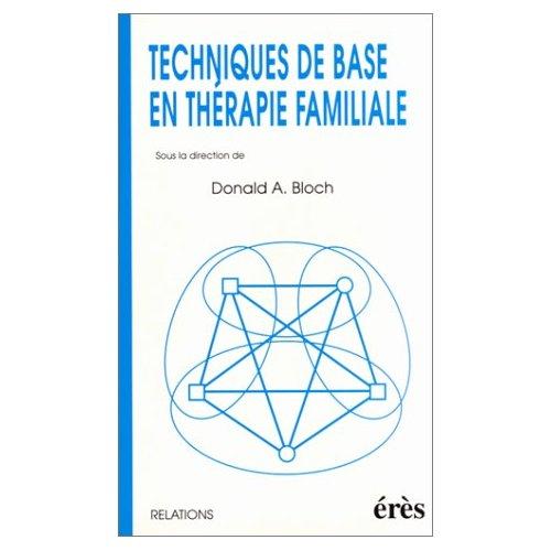 TECHNIQUES DE BASE EN THERAPIE FAMILIALE