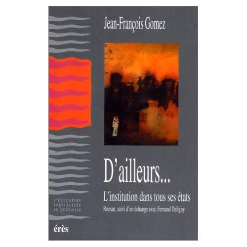 D'AILLEURS... L'INSTITUTION DANS TOUS SES ETATS