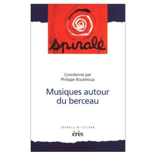 SPIRALE 13 - MUSIQUES AUTOUR DU BERCEAU