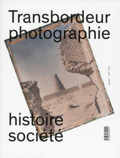 TRANSBORDEUR N 1 - PHOTOGRAPHIE, HISTOIRE ET SOCIETE - MUSEES DE PHOTOGRAPHIES DOCUMENTAIRES
