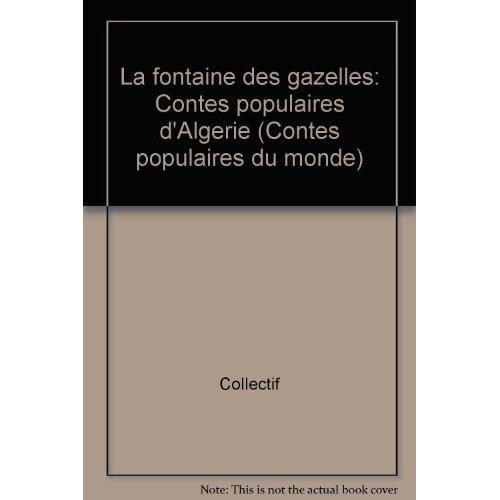 LA FONTAINE DES GAZELLES, CONTES D'ALGERIE