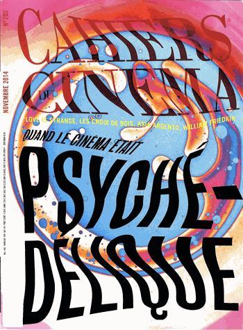 CAHIERS DU CINEMA N 705 PSYCHEDELIQUE NOVEMBRE 2014