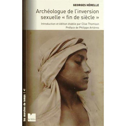 GEORGES HERELLE ARCHEOLOGUE DE L'INVERSION SEXUELLE FIN DE S