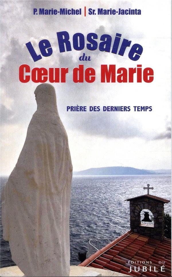 LE ROSAIRE DU COEUR DE MARIE - PRIERE DES DERNIERS TEMPS