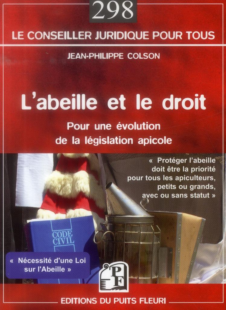 L'ABEILLE ET LE DROIT. POUR UNE EVOLUTION DE LA LEGISLATION APICOLE