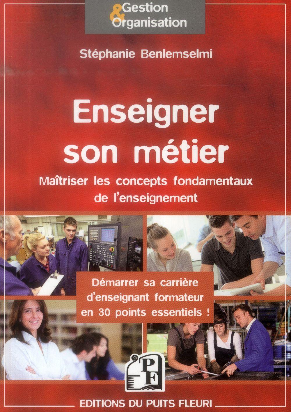ENSEIGNER SON METIER DEMARRER SA CARRIERE D'ENSEIGNANT FORMATEUR EN 30 POINTS ESSENTIELS !
