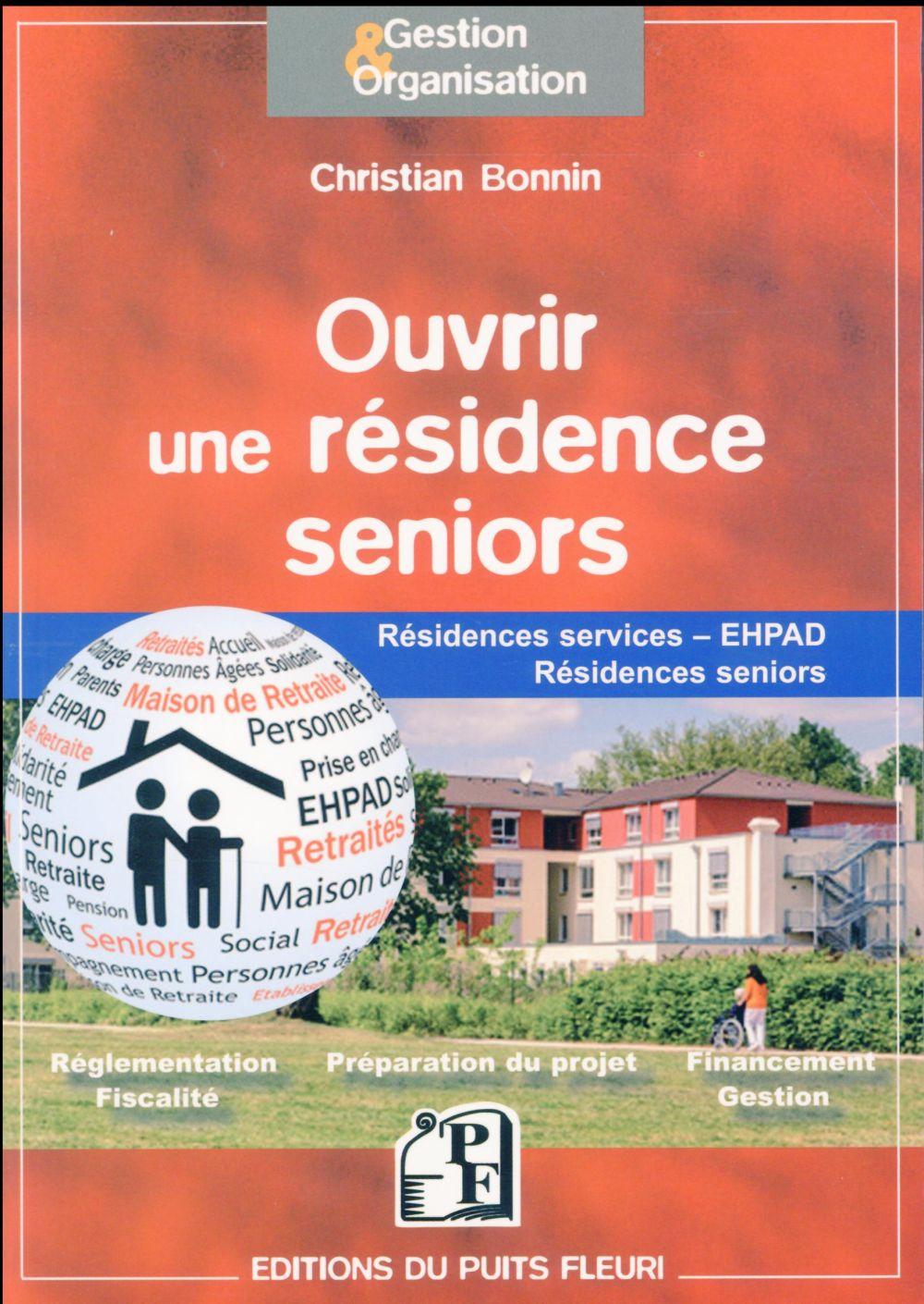 OUVRIR UNE RESIDENCE SENIORS  RESIDENCES SERVICES EHPAD RESIDENCES SENIORS