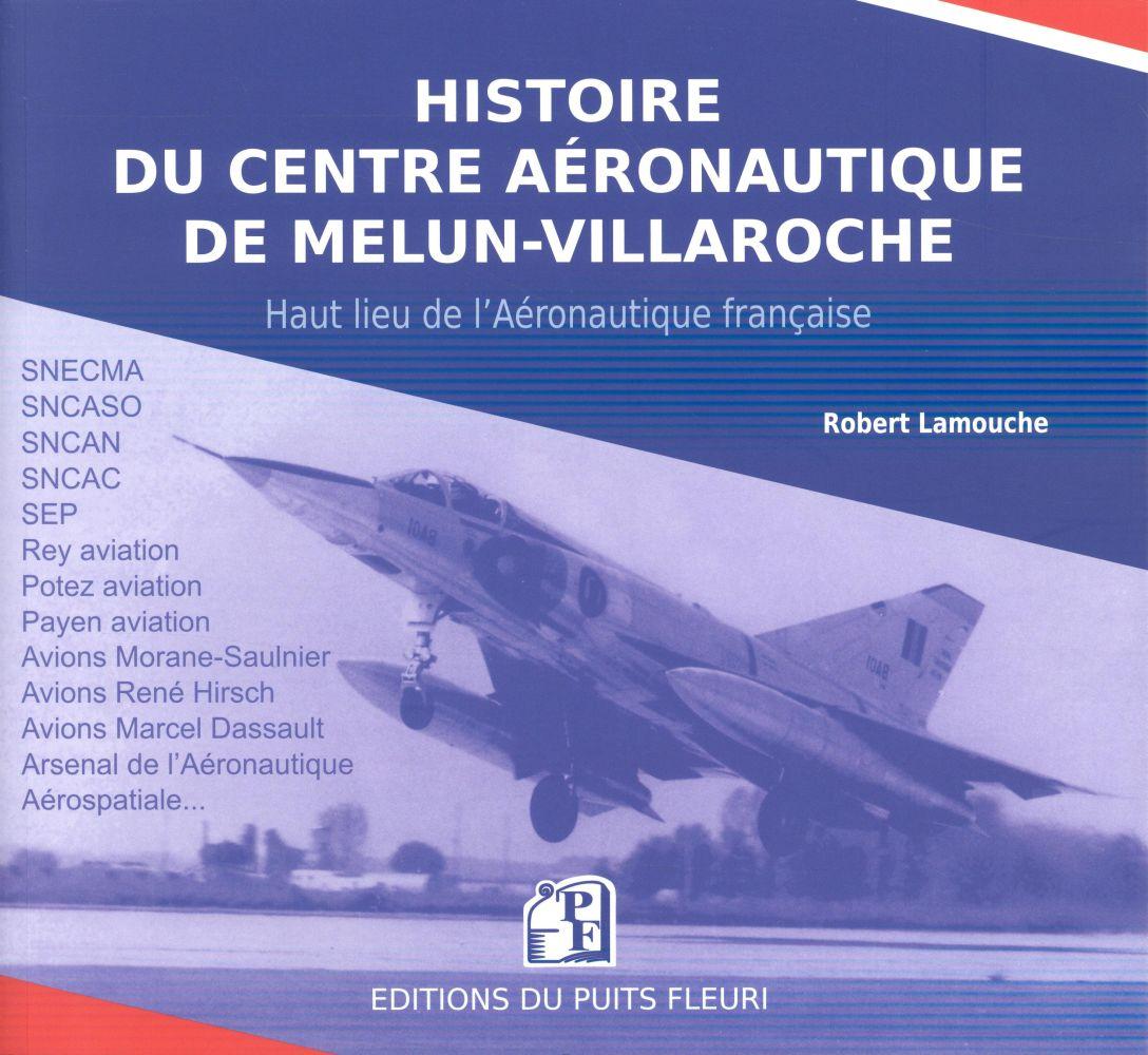 HISTOIRE DU CENTRE AERONAUTIQUE DE MELUN-VILLAROCHE HAUT LIEU DE L'AERONAUTIQUE FRANCAISE