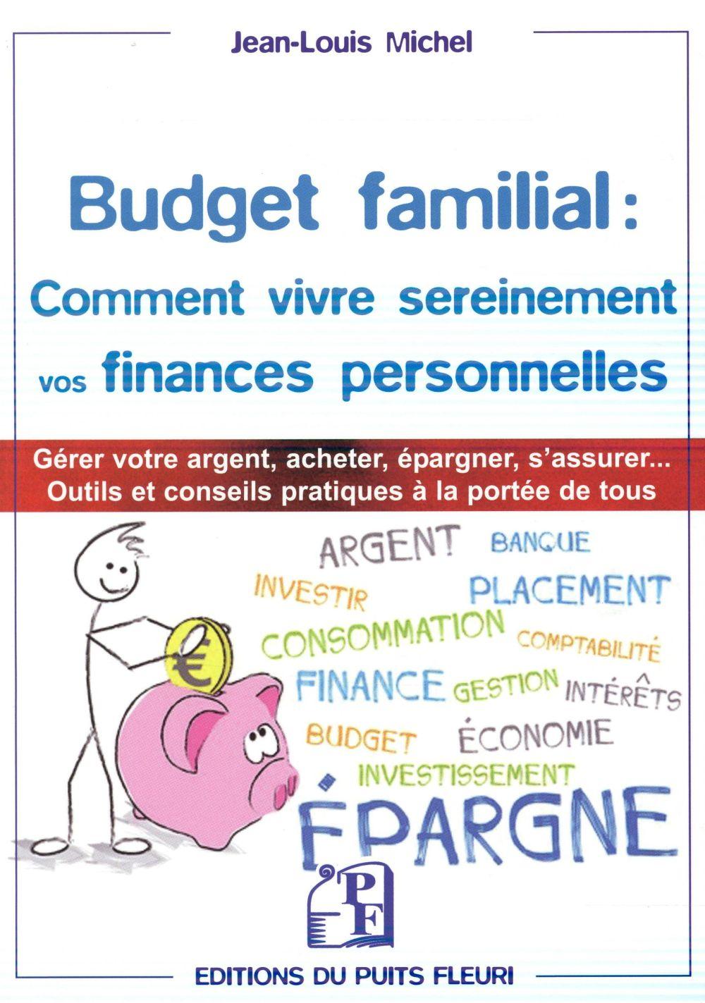 BUDGET FAMILIAL, COMMENT VIVRE SEREINEMENT VOS FINANCES PERSONNELLES ? DES OUTILS ET DES CONSEILS PR