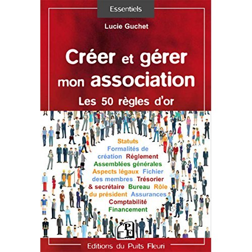 CREER ET GERER MON ASSOCIATION - LES 50 REGLES D OR